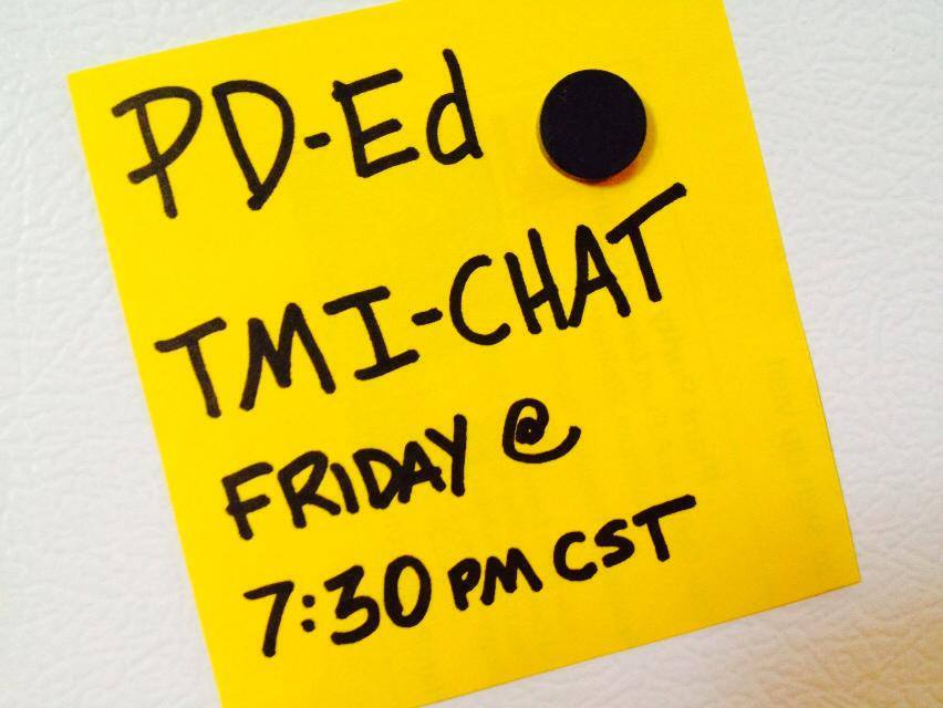 New addition to PD-Ed:  TMI Chat Fridays at 7:30 pm CST – this chat hour is for…