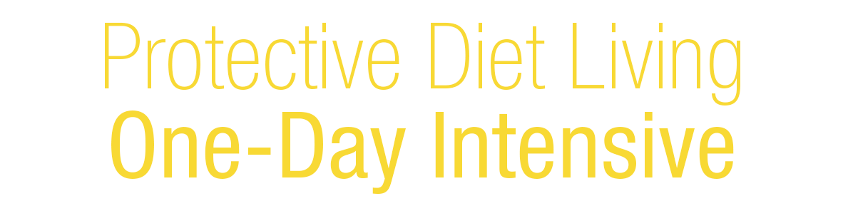 Protective Diet Living One Day Intensive